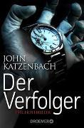 Cover-Bild zu Katzenbach, John: Der Verfolger