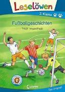 Cover-Bild zu THiLO: Leselöwen 2. Klasse - Fußballgeschichten