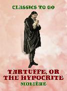 Cover-Bild zu Molière: Tartuffe, Or, The Hypocrite (eBook)
