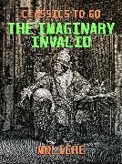 Cover-Bild zu Molière: The Imaginary Invalid (eBook)