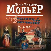 Cover-Bild zu Molière, Jean Baptiste Poquelin, dit: Meshchanin vo dvoryanstve (Audio Download)