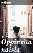 Cover-Bild zu Molière: Oppineita naisia (eBook)