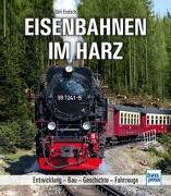Cover-Bild zu Endisch, Dirk: Eisenbahnen im Harz