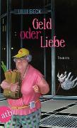 Cover-Bild zu Beck, Lilli: Geld oder Liebe