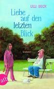 Cover-Bild zu Beck, Lilli: Liebe auf den letzten Blick