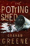 Cover-Bild zu Greene, Graham: The Potting Shed (eBook)
