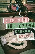 Cover-Bild zu Greene, Graham: Our Man in Havana (eBook)