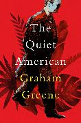 Cover-Bild zu Greene, Graham: The Quiet American (eBook)
