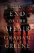 Cover-Bild zu Greene, Graham: The End of the Affair (eBook)