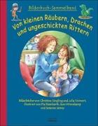 Cover-Bild zu Volmert, Julia: Von kleinen Räubern, Drachen und ungeschickten Rittern