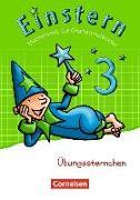 Cover-Bild zu Bauer, Roland: Einstern, Mathematik, Zu den Ausgaben Bayern/ Nordrhein-Westfalen 2013/ Ausgabe 2015, Band 3, Übungssternchen, Übungsheft