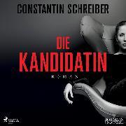 Cover-Bild zu Schreiber, Constantin: Die Kandidatin (Audio Download)