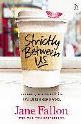 Cover-Bild zu Fallon, Jane: Strictly Between Us (eBook)