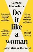 Cover-Bild zu Criado-Perez, Caroline (Y): Do It Like a Woman