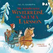 Cover-Bild zu Lindström, Erik Ole: Die wundersame Winterreise der Selma Larsson (Audio Download)