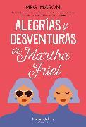 Cover-Bild zu Mason, Meg: Alegrías y desventuras de martha friel (eBook)
