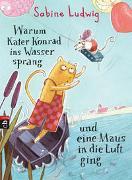 Cover-Bild zu Ludwig, Sabine: Warum Kater Konrad ins Wasser sprang und eine Maus in die Luft ging