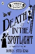 Cover-Bild zu Stevens, Robin: Death in the Spotlight