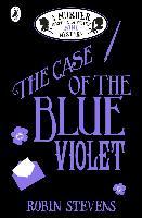 Cover-Bild zu Stevens, Robin: The Case of the Blue Violet (eBook)