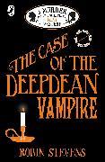 Cover-Bild zu Stevens, Robin: The Case of the Deepdean Vampire (eBook)