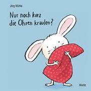 Cover-Bild zu Mühle, Jörg: Nur noch kurz die Ohren kraulen?