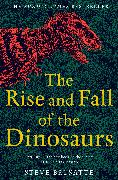 Cover-Bild zu Brusatte, Steve: The Rise and Fall of the Dinosaurs
