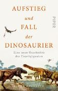 Cover-Bild zu Brusatte, Steve: Aufstieg und Fall der Dinosaurier