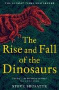 Cover-Bild zu Brusatte, Steve: The Rise and Fall of the Dinosaurs (eBook)