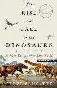 Cover-Bild zu Brusatte, Steve: The Rise and Fall of the Dinosaurs: A New History of a Lost World