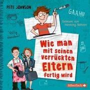 Cover-Bild zu Johnson, Pete: Wie man mit seinen verrückten Eltern fertig wird