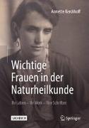 Cover-Bild zu Kerckhoff, Annette: Wichtige Frauen in der Naturheilkunde