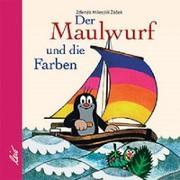 Cover-Bild zu Miler, Zdenek: Der Maulwurf und die Farben