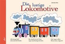 Cover-Bild zu Miler, Zdenek: Die lustige Lokomotive