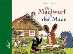 Cover-Bild zu Miler, Zdenek (Illustr.): Der Maulwurf hilft der Maus