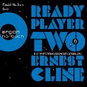 Cover-Bild zu Cline, Ernest: Ready Player Two (Ungekürzt) (Audio Download)