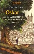 Cover-Bild zu Frieser, Claudia: Oskar und das Geheimnis der verschwundenen Kinder