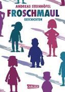 Cover-Bild zu Steinhöfel, Andreas: Froschmaul - Geschichten (eBook)