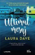 Cover-Bild zu Dave, Laura: Ultimul mesaj (eBook)