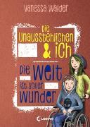 Cover-Bild zu Walder, Vanessa: Die Unausstehlichen & ich - Die Welt ist voller Wunder