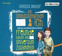 Cover-Bild zu Walder, Vanessa: Die Unausstehlichen & ich - Freunde halten das Universum zusammen