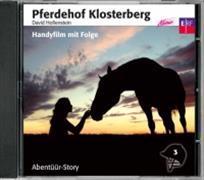 Cover-Bild zu Pferdehof Klosterberg - Handyfilm mit Folge, CD