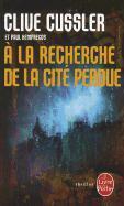 Cover-Bild zu Cussler, Clive: a la Recherche de La Cite Perdue
