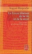 Cover-Bild zu Rinpoche, Sogyal: Le Livre Tibetain de la Vie Et de la Mort = The Tibetan Book of Living and Dying