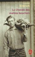 Cover-Bild zu Erdrich, Louise: La Chorale Des Maîtres Bouchers