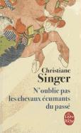 Cover-Bild zu Singer, Christiane: N'Oublie Pas les Chevaux Ecumants Du Passe