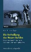 Cover-Bild zu Albertz, Rainer (Beitr.): Die Verheißung des Neuen Bundes (eBook)