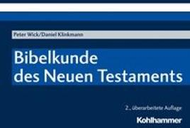 Cover-Bild zu Wick, Peter: Bibelkunde des Neuen Testaments