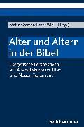 Cover-Bild zu Liess, Kathrin (Beitr.): Alter und Altern in der Bibel (eBook)