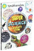 Cover-Bild zu Behling, Steve: Smithsonian Super Science Activity Book