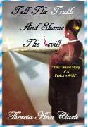 Cover-Bild zu CLARK, THERESA ANN: TELL THE TRUTH AND SHAME THE DEVIL